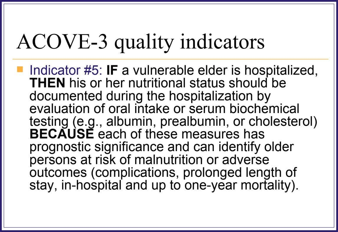 ACOVE-3 quality indicators  Indicator #5: IF a vulnerable elder is hospitalized, THEN his or her