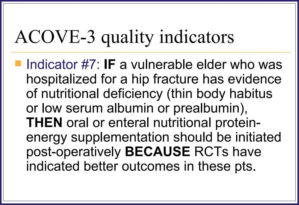 ACOVE-3 quality indicators  Indicator #7: IF a vulnerable elder who was hospitalized for a hip