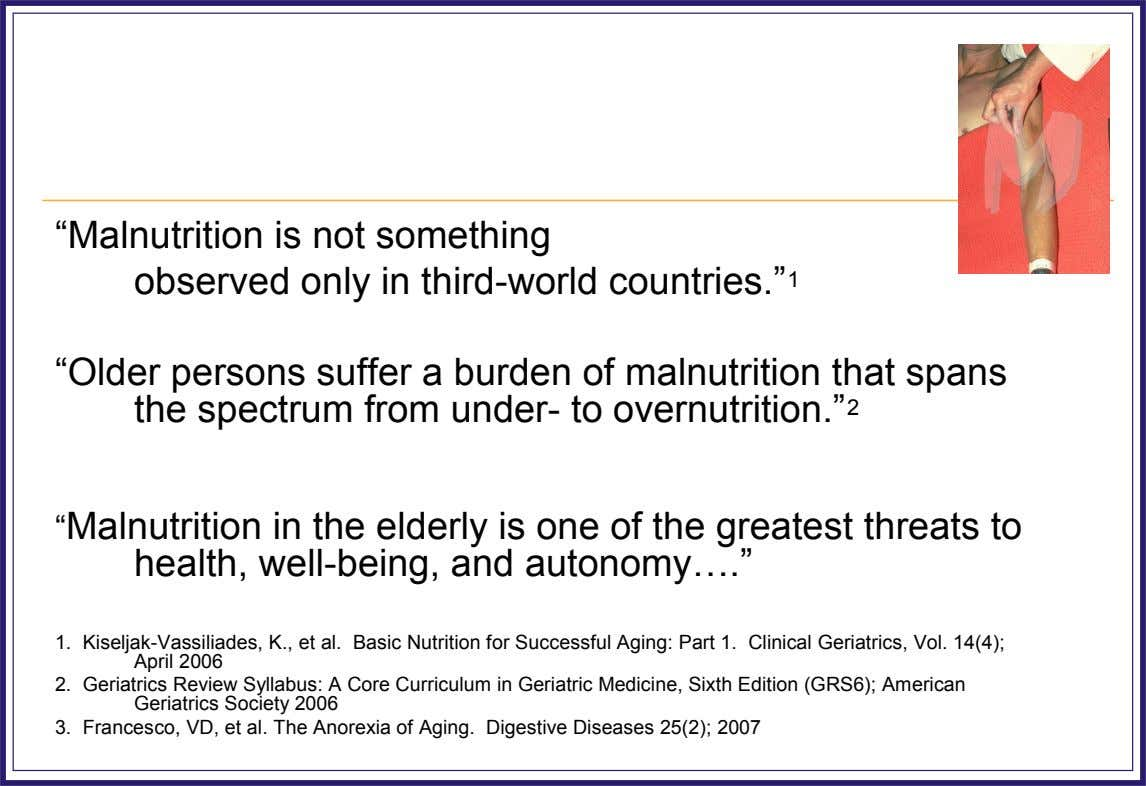 """Malnutrition is not something observed only in third-world countries."" 1 ""Older persons suffer a burden of"