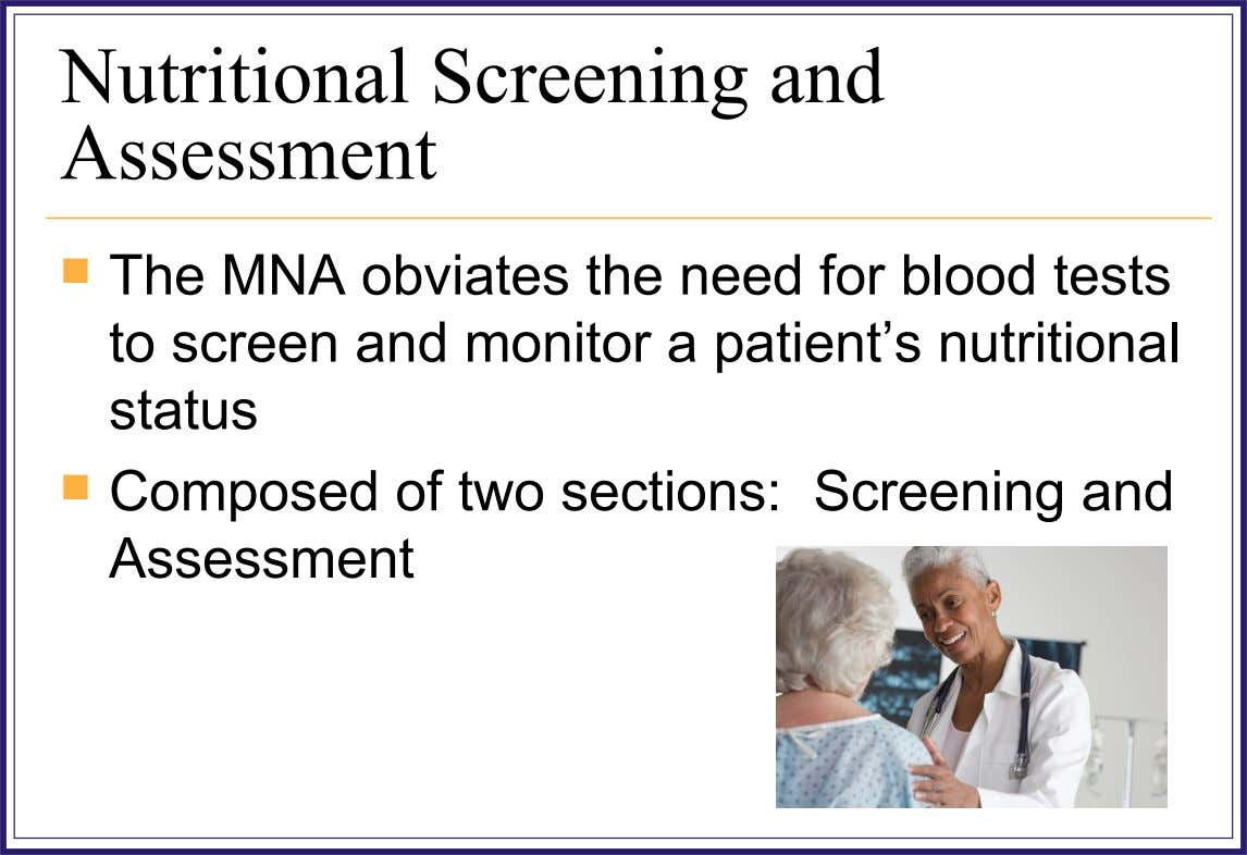 Nutritional Screening and Assessment  The MNA obviates the need for blood tests to screen and