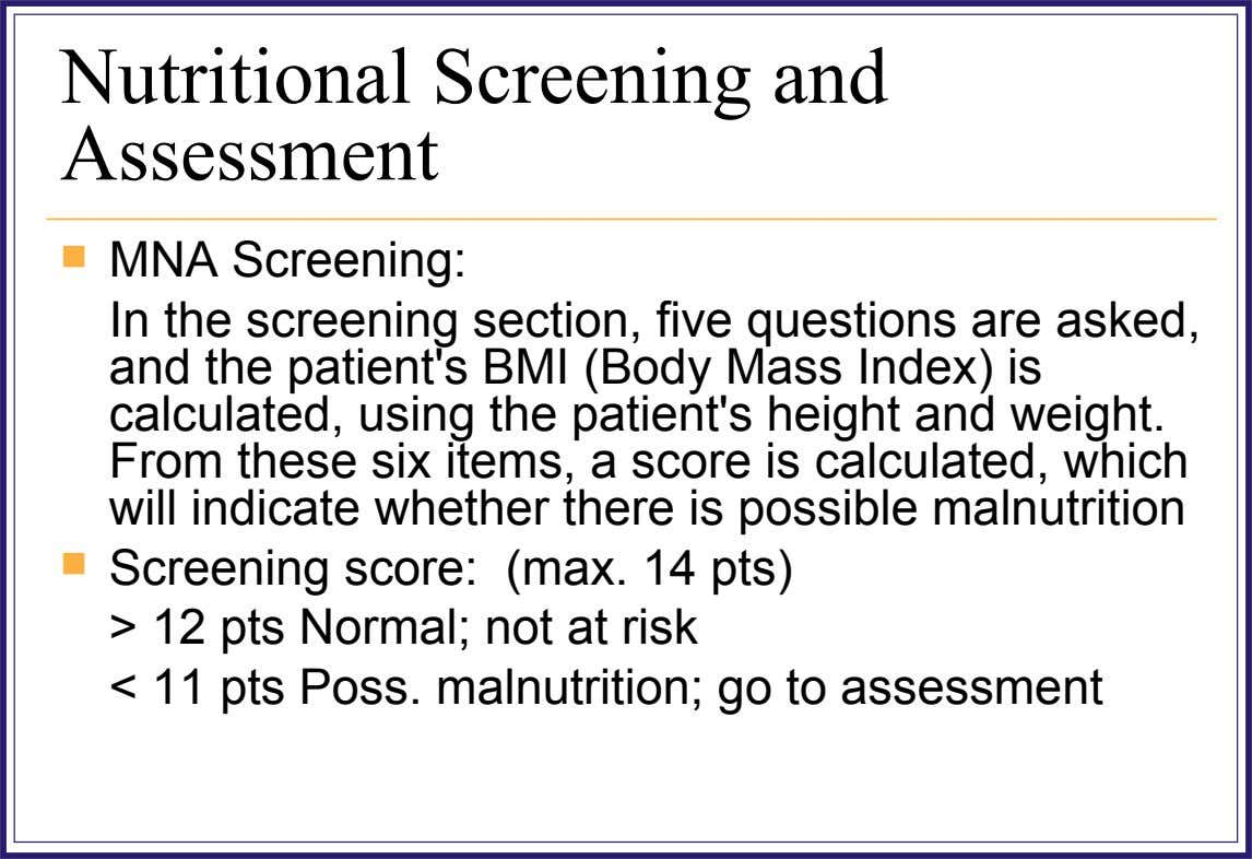 Nutritional Screening and Assessment  MNA Screening: In the screening section, five questions are asked, and
