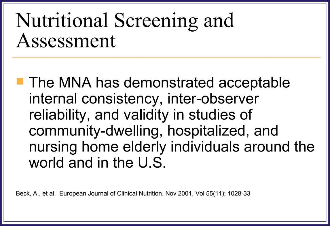 Nutritional Screening and Assessment  The MNA has demonstrated acceptable internal consistency, inter-observer reliability, and validity