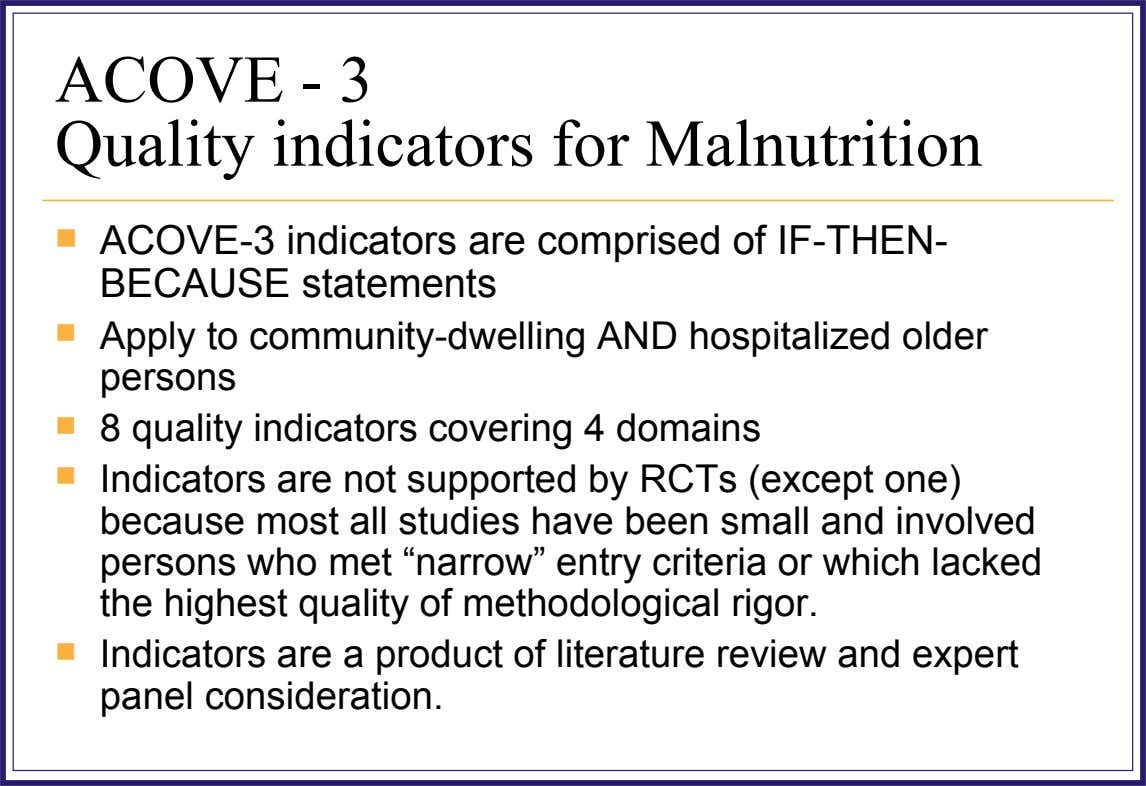 ACOVE - 3 Quality indicators for Malnutrition  ACOVE-3 indicators are comprised of IF-THEN- BECAUSE statements