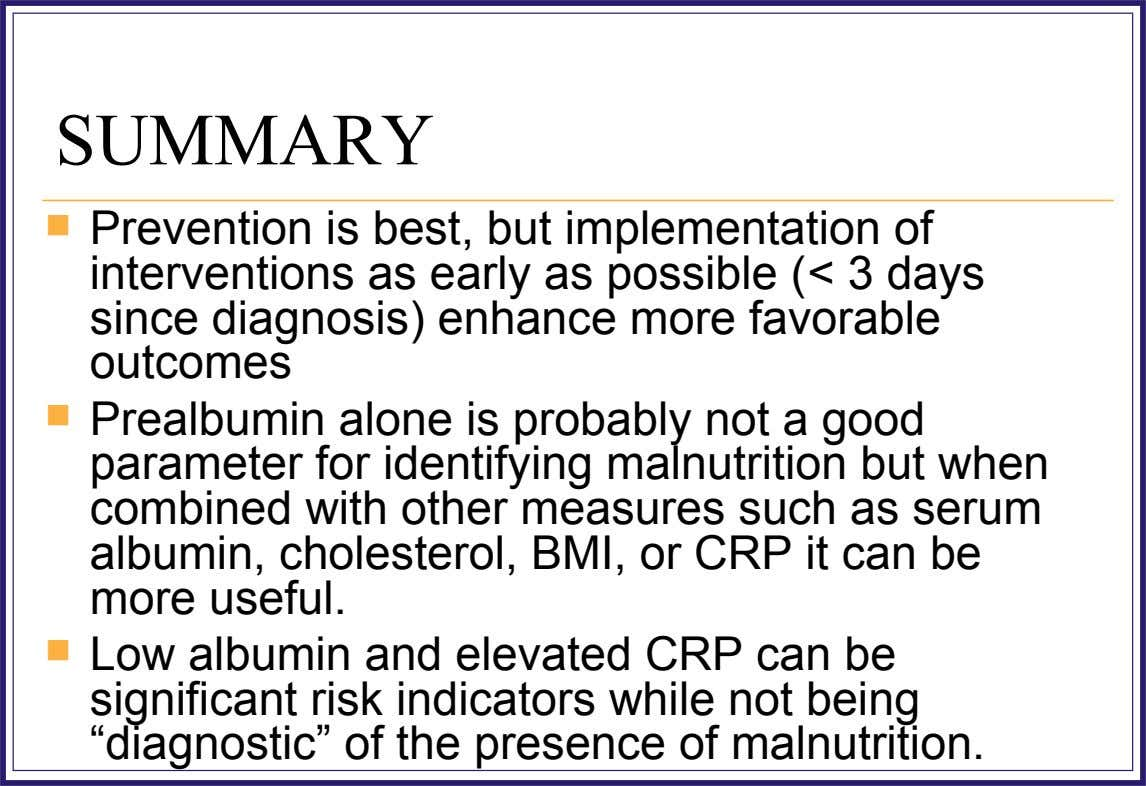 SUMMARY  Prevention is best, but implementation of interventions as early as possible (< 3 days