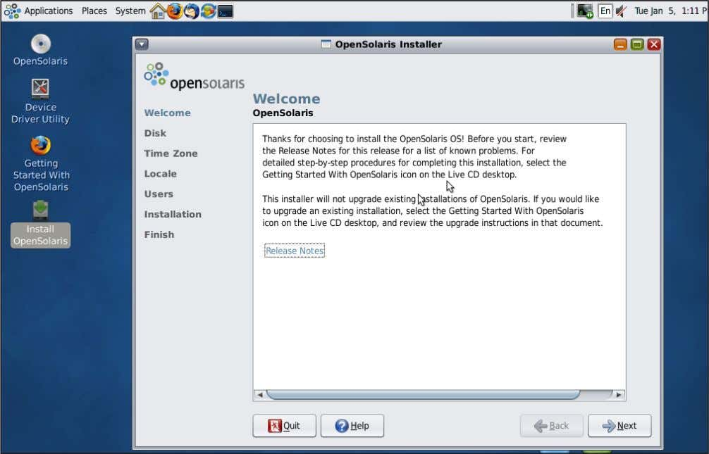 for installation and the minimum recommended size is 10 GB. Welcome Screen of OpenSolaris 2009.06 Installer