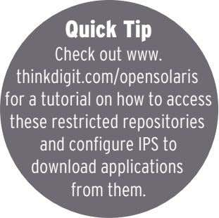 Quick Tip Check out www. thinkdigit.com/opensolaris for a tutorial on how to access these restricted