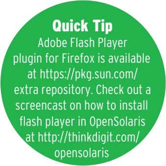 Quick Tip Adobe Flash Player plugin for Firefox is available at https://pkg.sun.com/ extra repository. Check