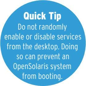 Quick Tip Do not randomly enable or disable services from the desktop. Doing so can