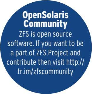 OpenSolaris Community ZFS is open source software. If you want to be a part of