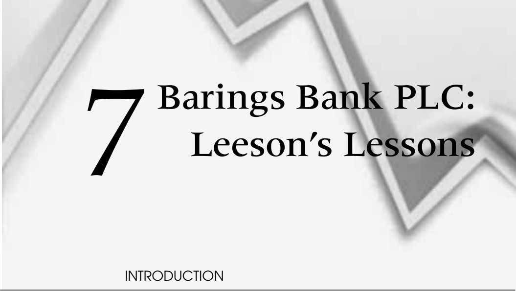 7 Barings Bank PLC: Leeson's Lessons INTRODUCTION