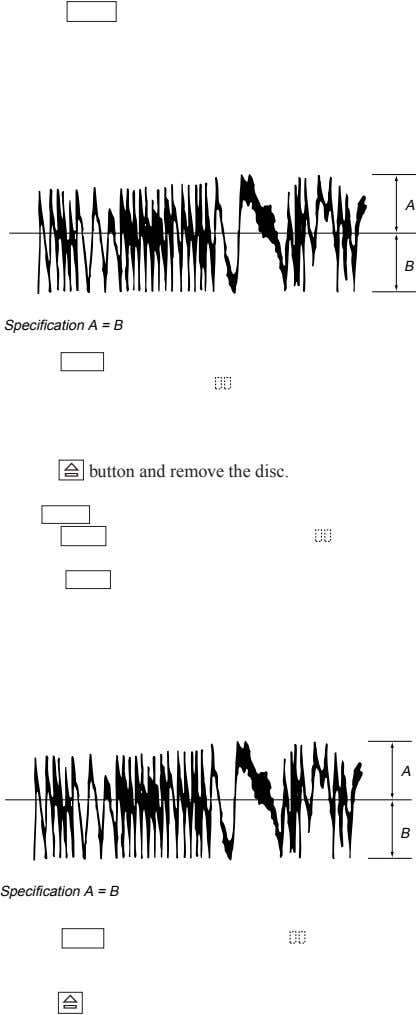 AMS A B Specification A = B YES § button and remove the disc. AMS