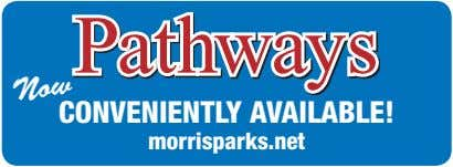 Pathways CONVENIENTLY AVAILABLE! Now morrisparks.net