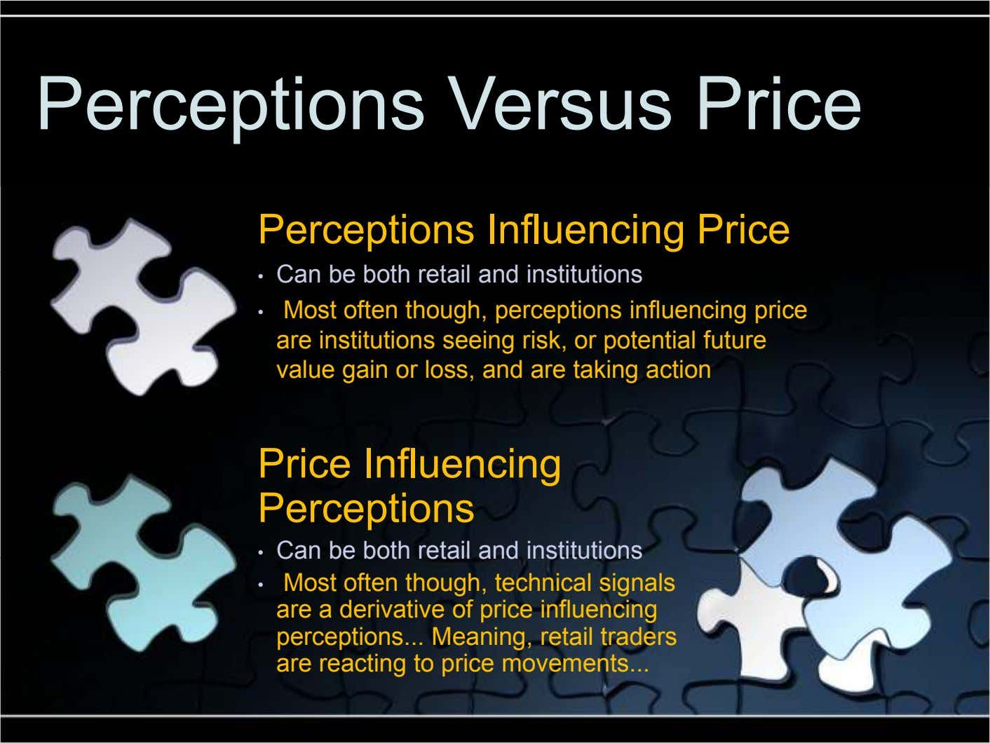 Perceptions Versus Price Perceptions Influencing Price • Can be both retail and institutions • Most often