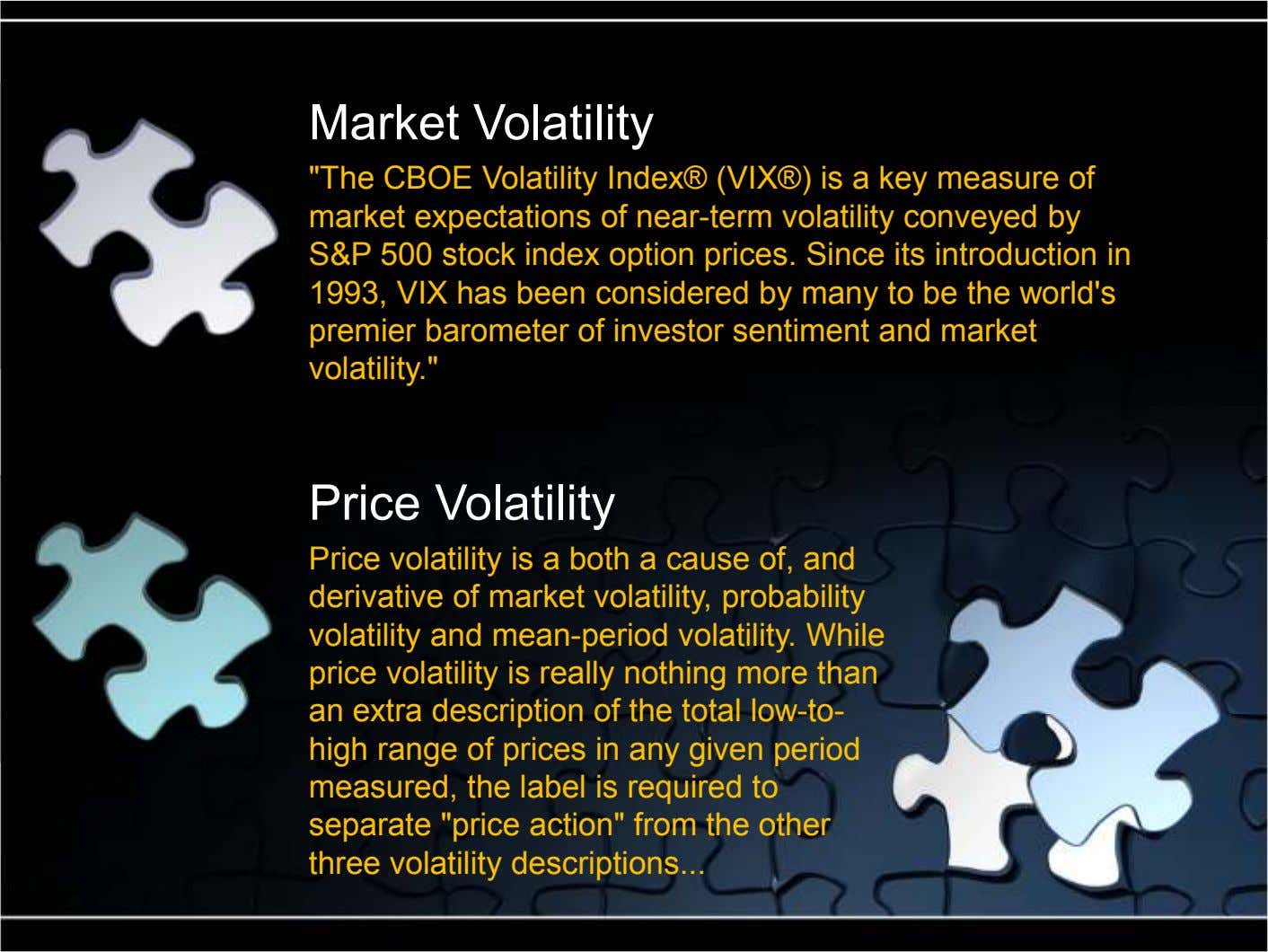 "Market Volatility ""The CBOE Volatility Index® (VIX®) is a key measure of market expectations of near-term"