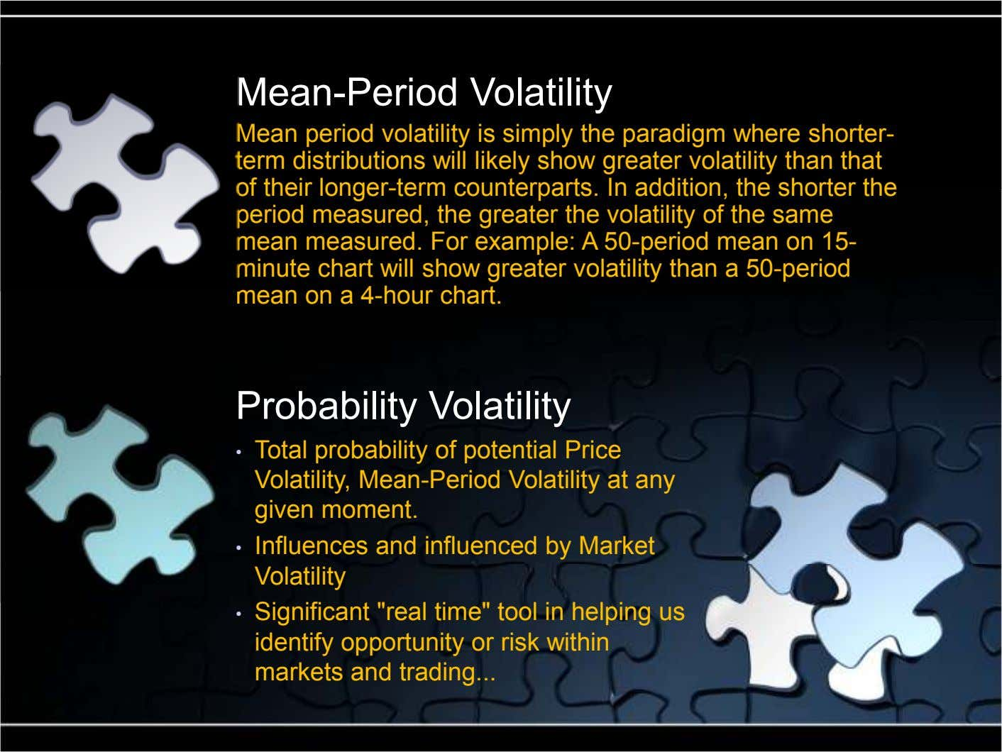 Mean-Period Volatility Mean period volatility is simply the paradigm where shorter- term distributions will likely show