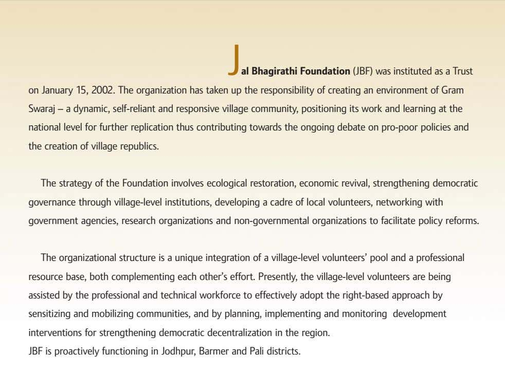 Jal Bhagirathi Foundation (JBF) was instituted as a Trust on January 15, 2002. The organization