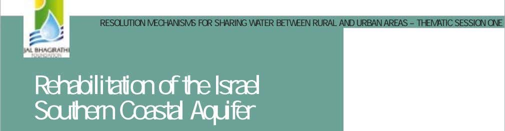 RESOLUTION MECHANISMS FOR SHARING WATER BETWEEN RURAL AND URBAN AREAS – THEMATIC SESSION ONE Rehabilitation