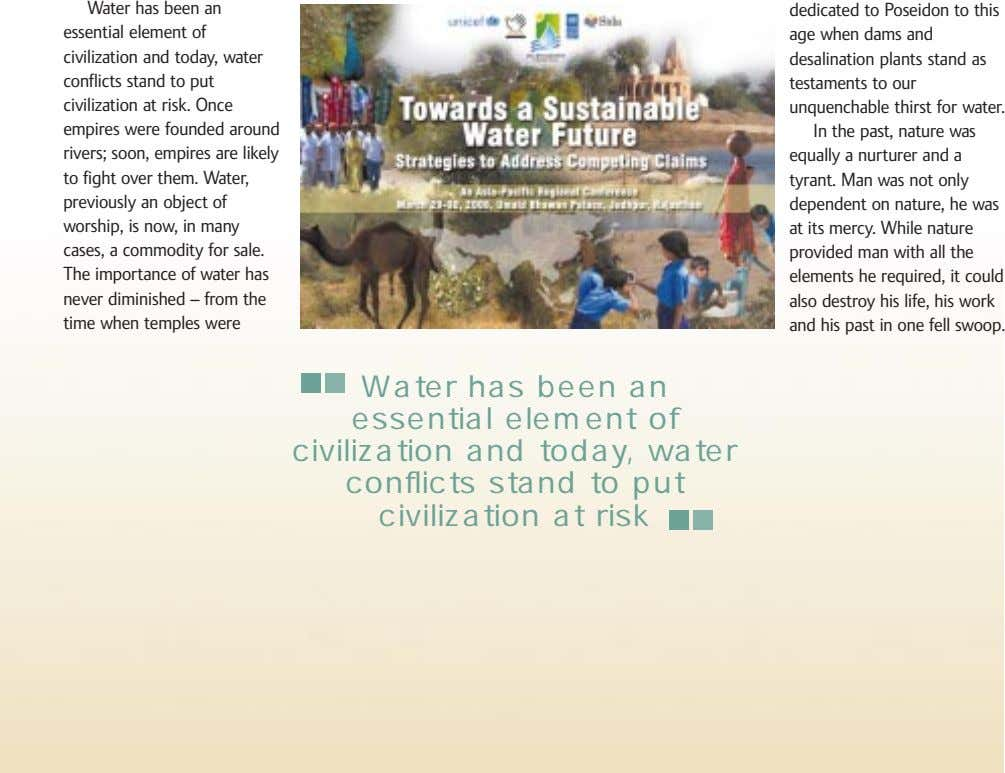Water has been an essential element of civilization and today, water conflicts stand to put