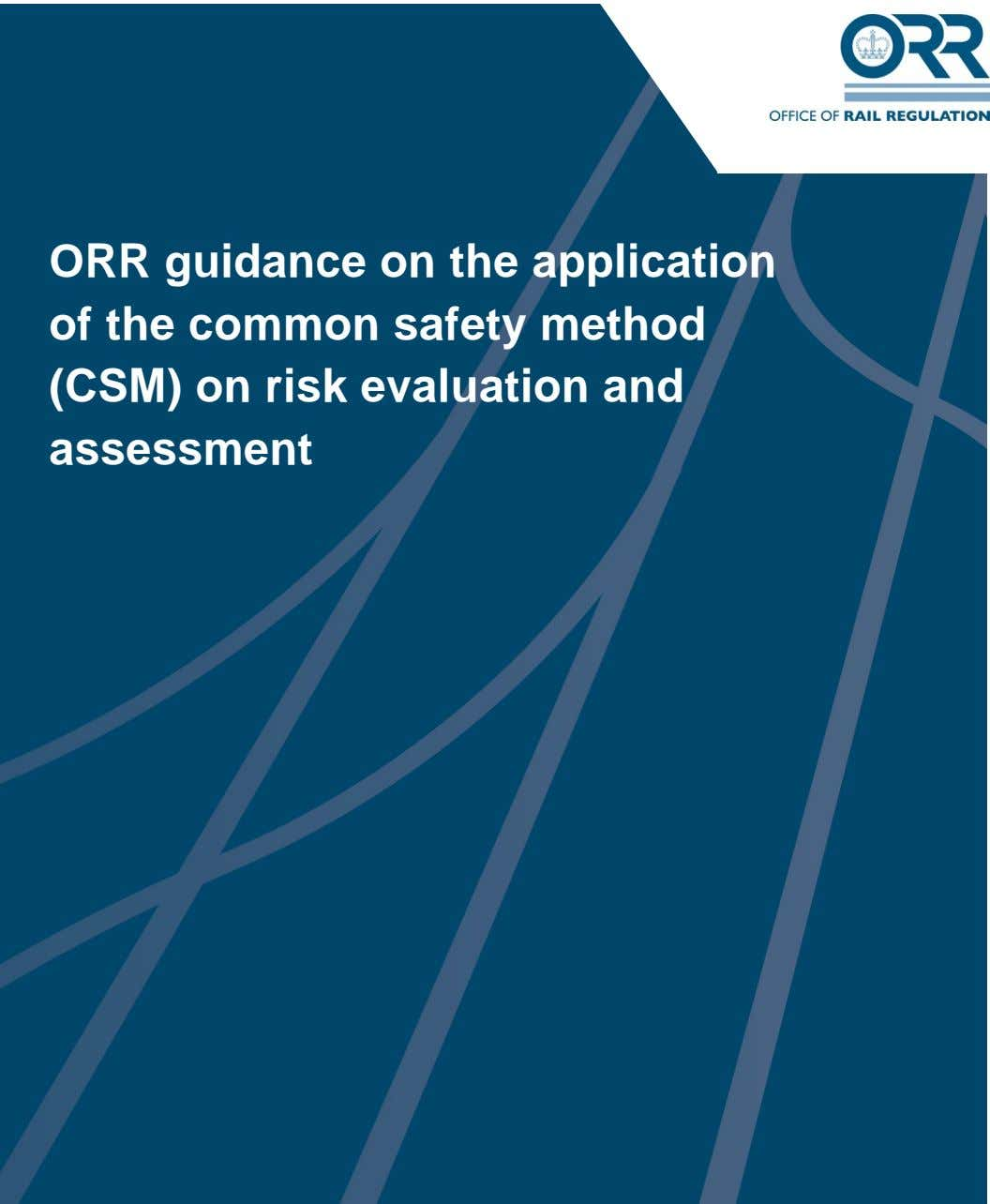 ORR guidance on the application of the common safety method (CSM) on risk evaluation and