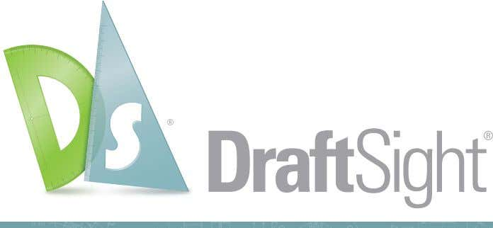 For more information about DraftSight and its affordable support and services, visit DraftSight.com