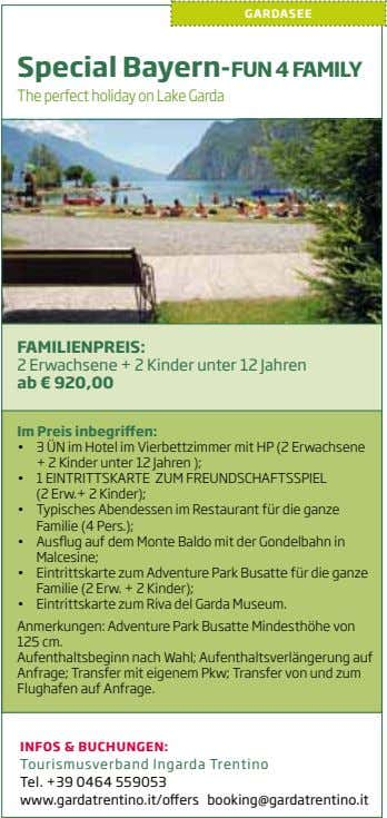 GARDASEE Special Bayern-FUN 4 FAMILY The perfect holiday on Lake Garda FAMILIENPREIS: 2 Erwachsene +
