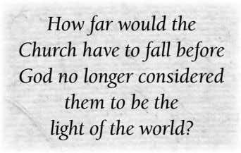 How far would the Church have to fall before God no longer considered them to