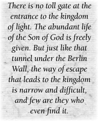 There is no toll gate at the entrance to the kingdom of light. The abundant