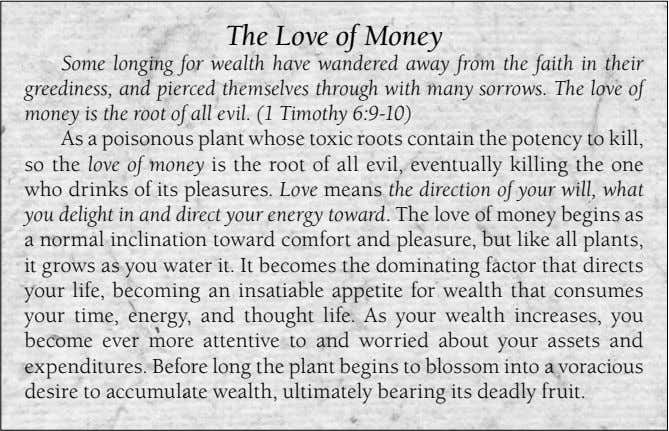 The Love of Money Some longing for wealth have wandered away from the faith in