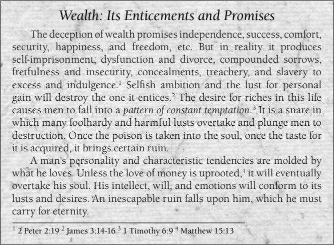 Wealth: Its Enticements and Promises The deception of wealth promises independence, success, comfort, security,