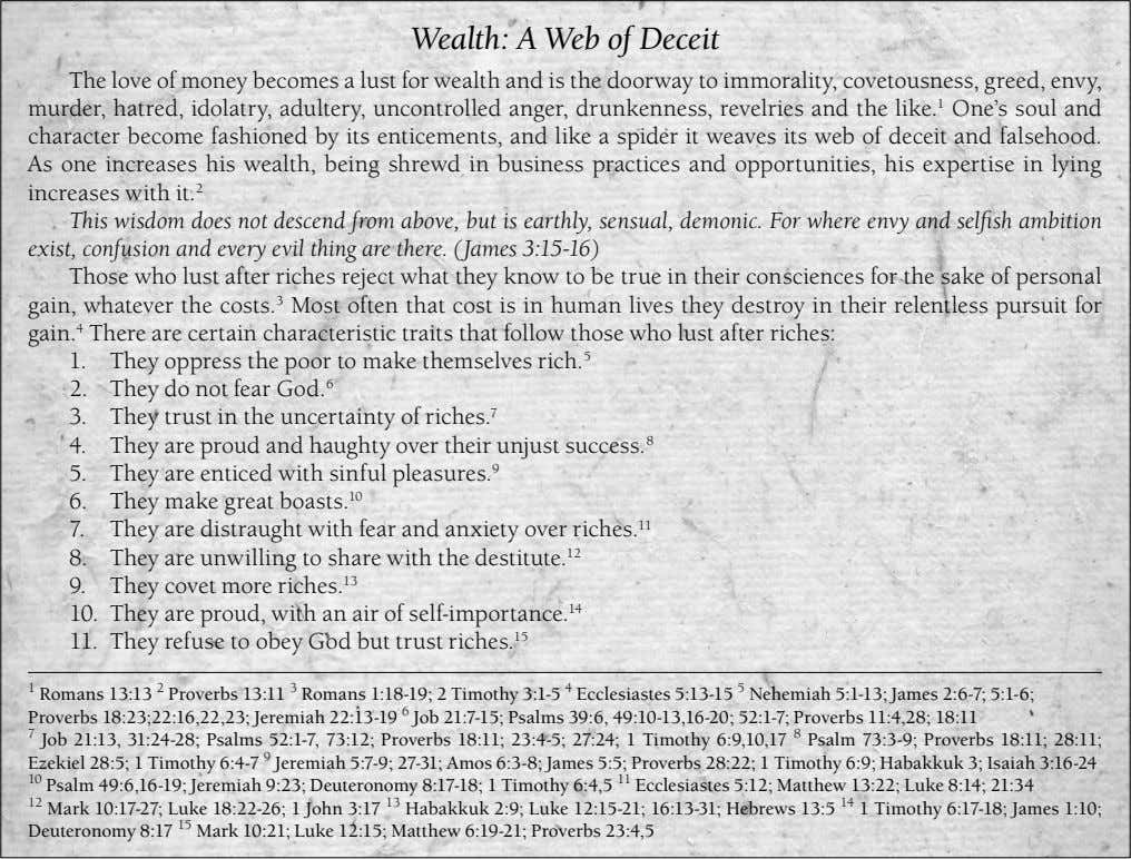 Wealth: A Web of Deceit The love of money becomes a lust for wealth and