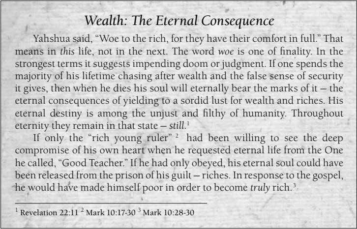 "Wealth: The Eternal Consequence Yahshua said, ""Woe to the rich, for they have their comfort"