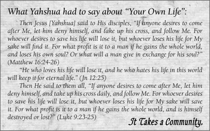 "What Yahshua had to say about ""Your Own Life"": Then Jesus [Yahshua] said to His"