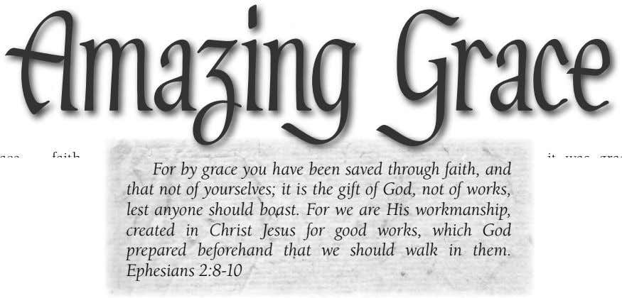 Amazing Grace For by grace you have been saved through faith, and that not of