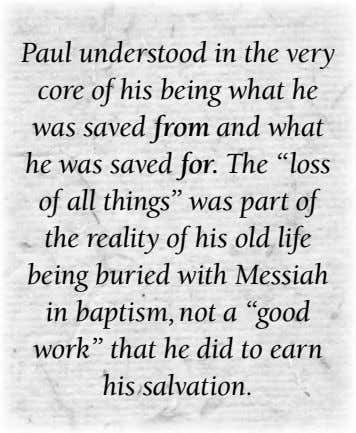 Paul understood in the very core of his being what he was saved from and