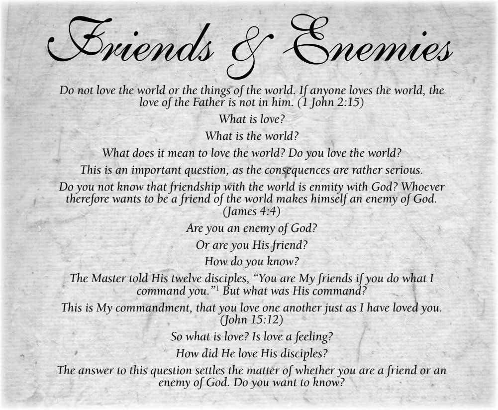 Friends & Enemies Do not love the world or the things of the world. If