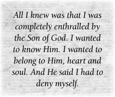 All I knew was that I was completely enthralled by the Son of God. I