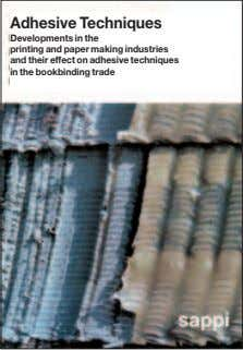 Adhesive Techniques Developments in the printing and paper making industries and their effect on adhesive
