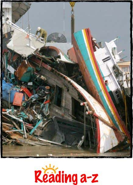 Tsunamis A Reading A–Z Level S Leveled Book Word Count: 889 Visit www.readinga-z.com for thousands of