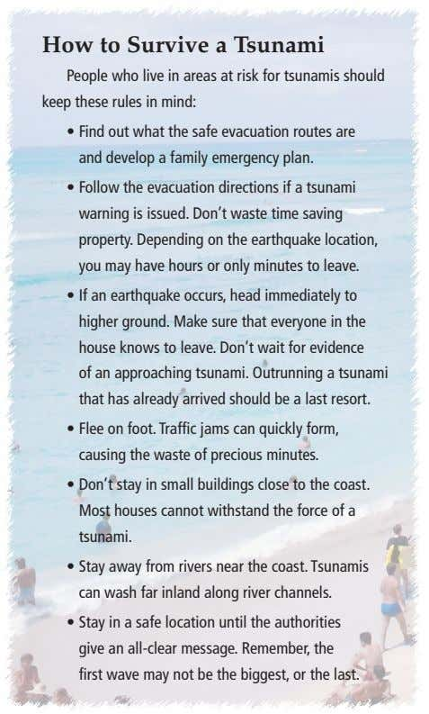 How to Survive a Tsunami People who live in areas at risk for tsunamis should