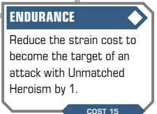 session. COST 15 Reduce the strain cost to become the target of an attack with Unmatched