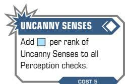 UNCANNY SENSES Add b per rank of