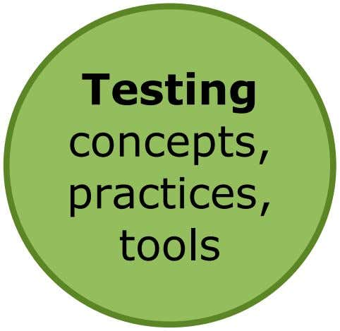Testing concepts, practices, tools