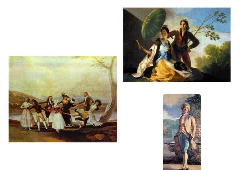 songs talked about social, political topics, or love. It was Goya's time and the majas, majos