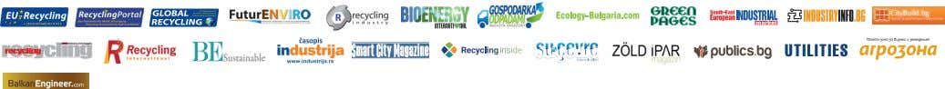 Partners: BULGARIAN ASSOCIATION OF RECYCLING Media Partners: Parallel Events: EE & RE (Energy Efficiency &