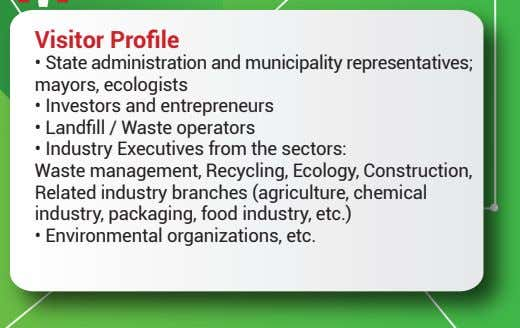 Visitor Profile • State administration and municipality representatives; mayors, ecologists • Investors and