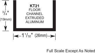 "KT21 FLOOR 3 /4"" CHANNEL EXTRUDED (19mm) ALUMINUM 1 1 /32"" (26mm) Full Scale Except"