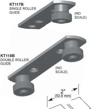 "KT117B SINGLE ROLLER GUIDE (NO SCALE) KT118B DOUBLE ROLLER GUIDE (NO SCALE) 2"" (50.8 mm)"
