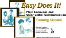 Training Manual and Health Program National Literacy Canadian Public Health Association Plain Language and Clear Verbal