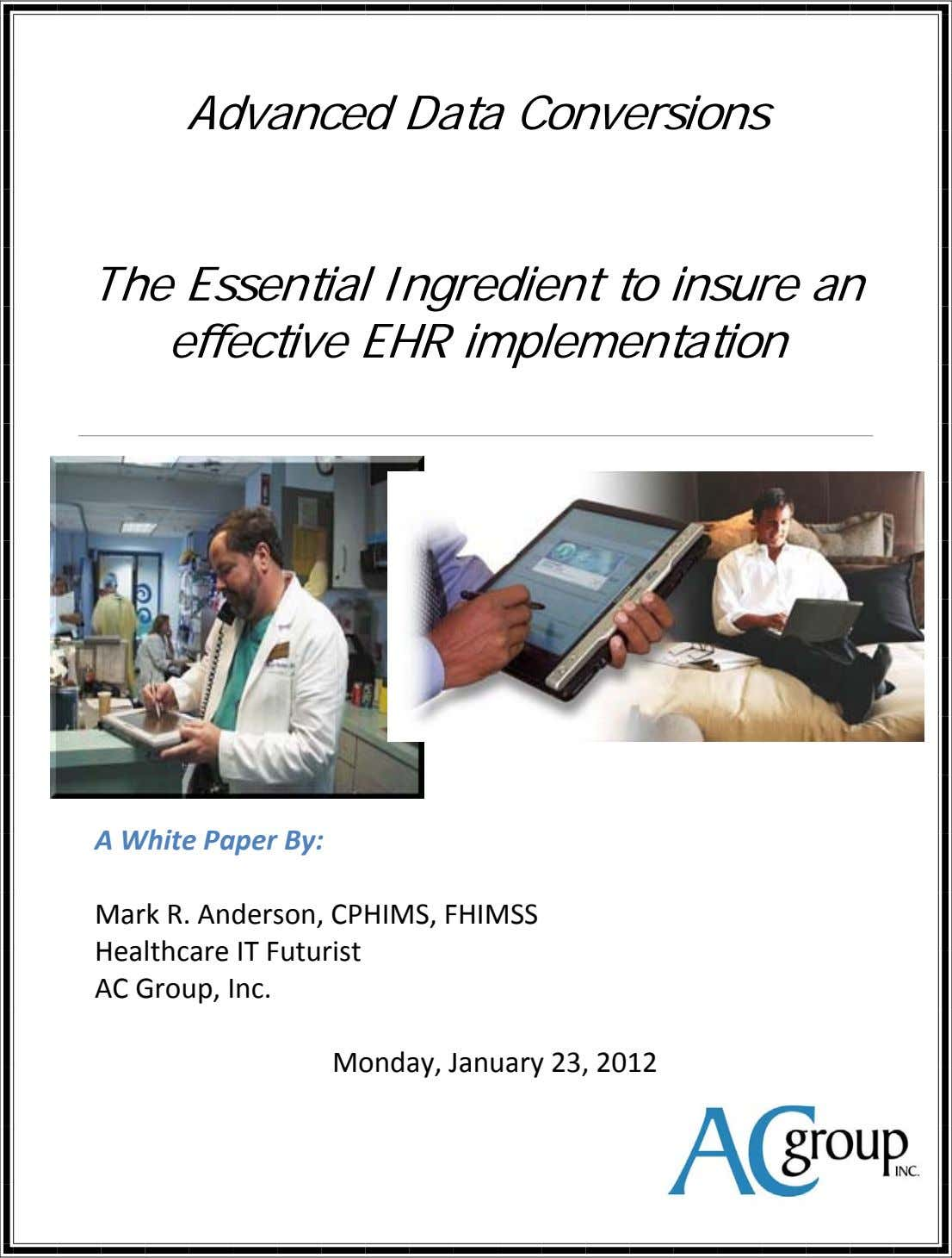 Advanced Data Conversions The Essential Ingredient to insure an effective EHR implementation A White Paper