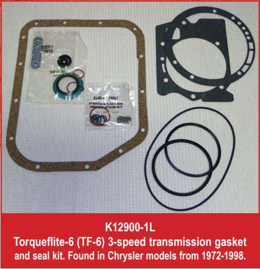 K12900-1L Torqueflite-6 (TF-6) 3-speed transmission gasket and seal kit. Found in Chrysler models from 1972-1998.